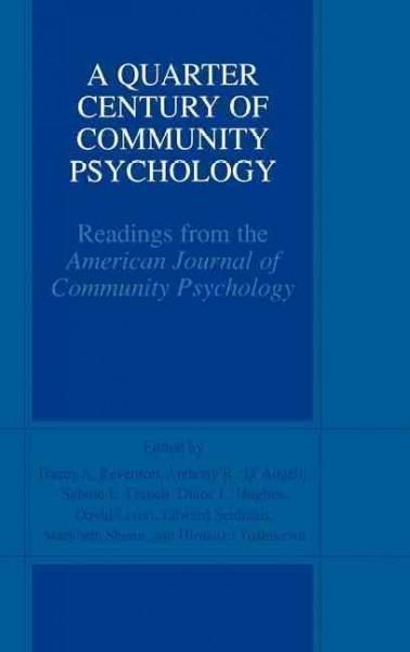 This work contains original research from the first 25 years of the American Journal of Community Psychology , selected to reflect community psychology's rich tradition of theory, empirical research,