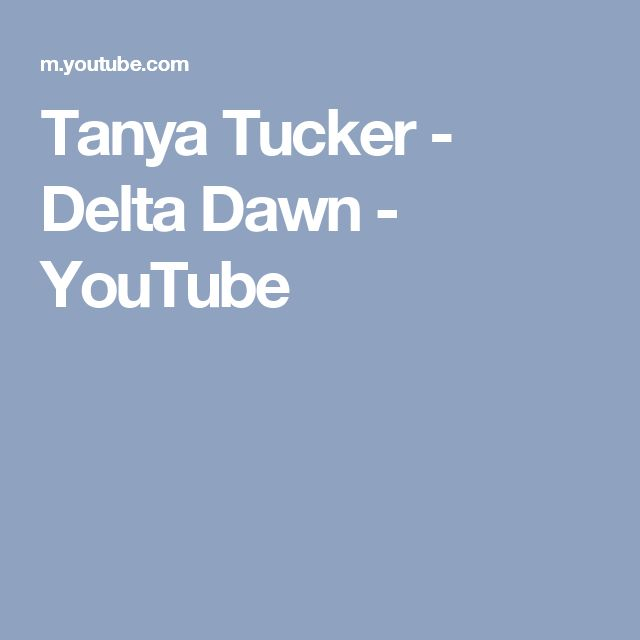 Tanya Tucker - Delta Dawn - YouTube