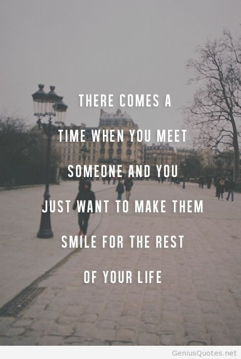 """There comes a time when you meet someone and you just want to make them smile for the rest of your life."" #lovequotesTime, Life, Best Love Quotes, Lovequotes, True Love, Love Smile Quotes, So True, Smile Quotes Love, Best Quotes"