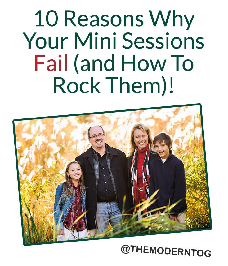 10 Reasons Why Your Mini Sessions Fail (and How to Rock Them)! via The Modern Tog