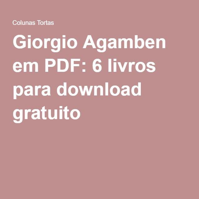 Giorgio Agamben em PDF: 6 livros para download gratuito