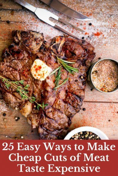25 Easy Ways to Make Cheap Cuts of Meat Taste Expensive | Frugal Meal Planning Ideas | Save To Save Money On Grocery Shopping | Tasty Budget Recipes | Money Saving Meal Tips