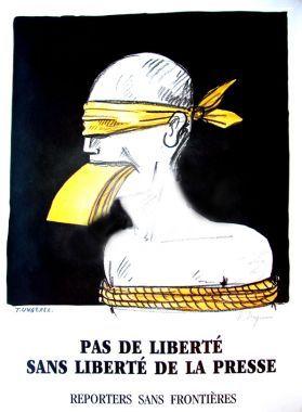 LIBERTE DE LA PRESSE affiche de Tomi UNGERER. Pas de liberté sans liberté de la Presse. Reporters sans Frontières