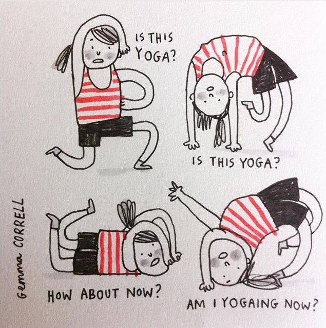when you haven't been to yoga class in weeks and can't remember how to do anything.