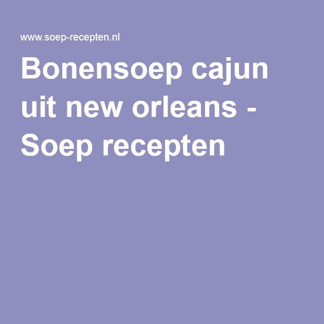 Bonensoep cajun uit new orleans - Soep recepten