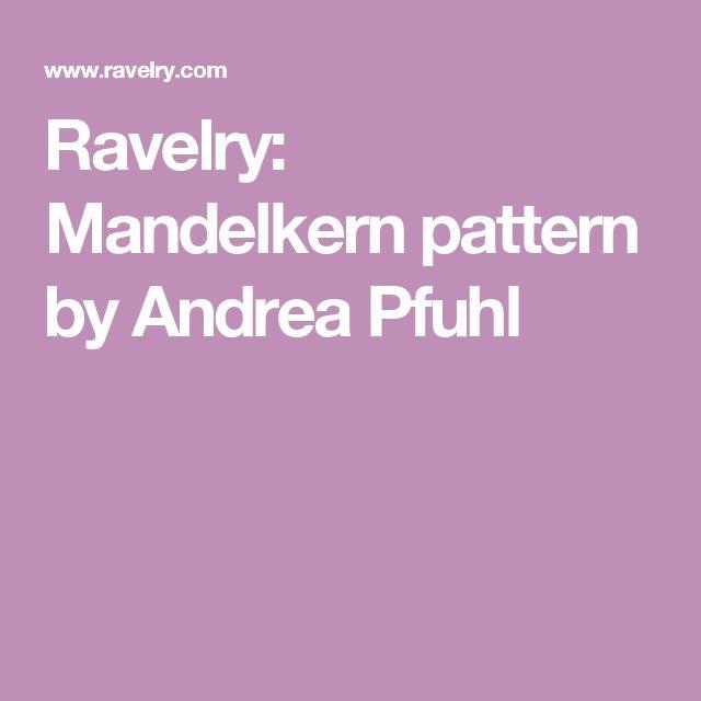 Ravelry: Mandelkern pattern by Andrea Pfuhl