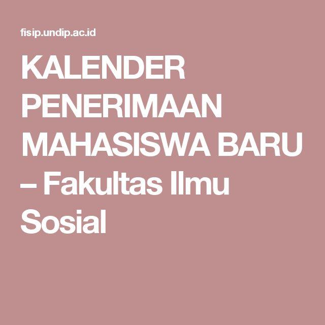 KALENDER PENERIMAAN MAHASISWA BARU – Fakultas Ilmu Sosial