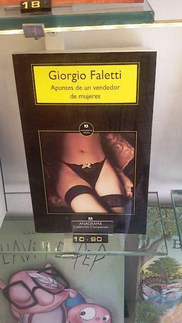"""Apuntes de un vendedor de mujeres"" de Giorgio Faletti. Anagrama."