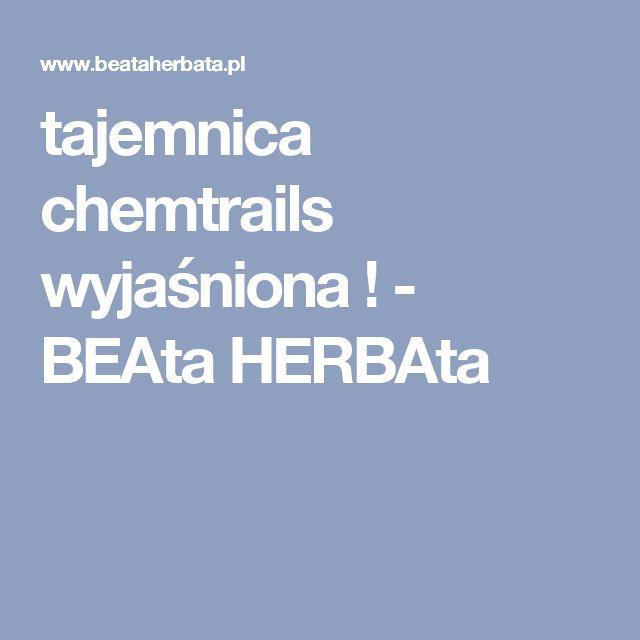 tajemnica chemtrails wyjaśniona ! - BEAta HERBAta