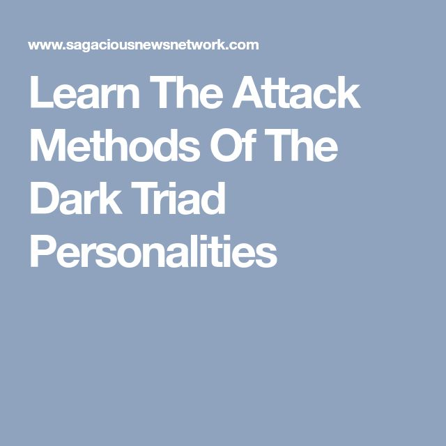 Learn The Attack Methods Of The Dark Triad Personalities