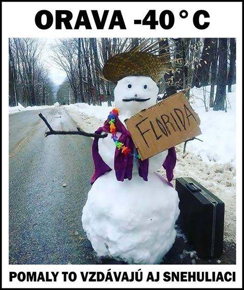ORAVA -40 stupňů Celsia!!! Pomalu to vzdávají i sněhuláci.