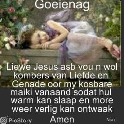 Goeie nag al my Jesus Maaikies , 'n heerlike, geseënde aand vir elkeen van julle…