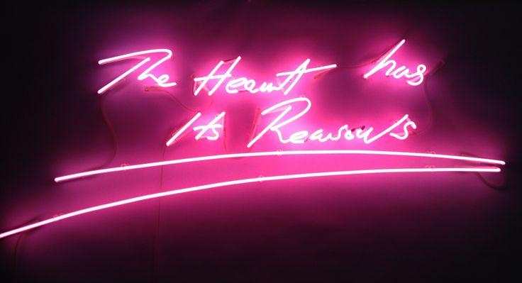 The Heart has its reasons. Tracey Emin. #neon #art