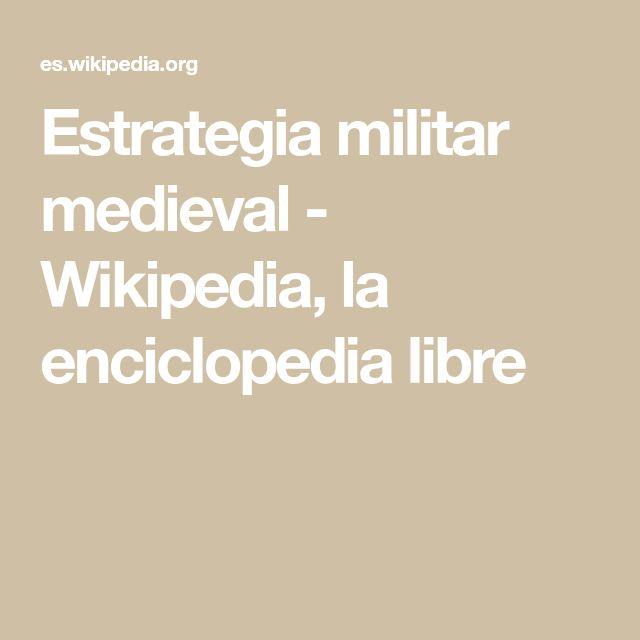 Estrategia militar medieval - Wikipedia, la enciclopedia libre