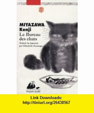 Le Bureau des chats (French Edition) (9782809701180) Kenji Miyazawa , ISBN-10: 2809701180  , ISBN-13: 978-2809701180 ,  , tutorials , pdf , ebook , torrent , downloads , rapidshare , filesonic , hotfile , megaupload , fileserve