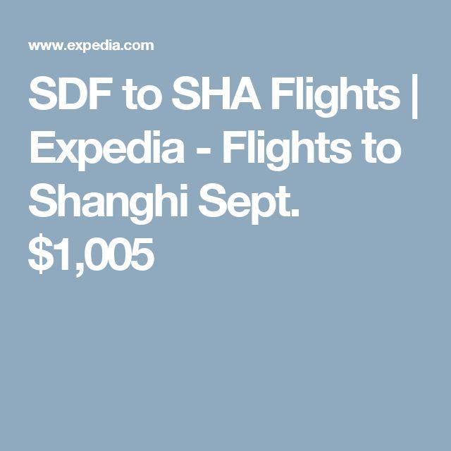 SDF to SHA Flights | Expedia - Flights to Shanghi Sept. $1,005