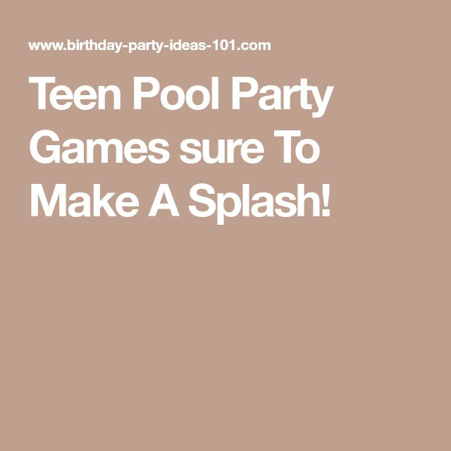 Teen Pool Party Games sure To Make A Splash!