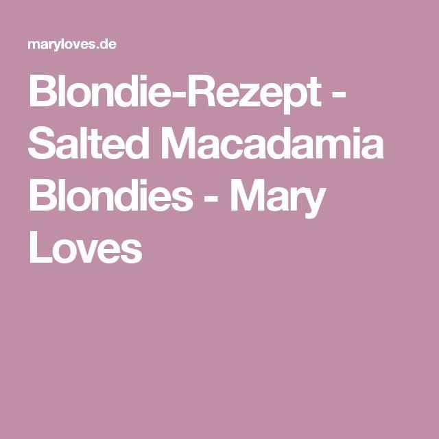 Blondie-Rezept - Salted Macadamia Blondies - Mary Loves
