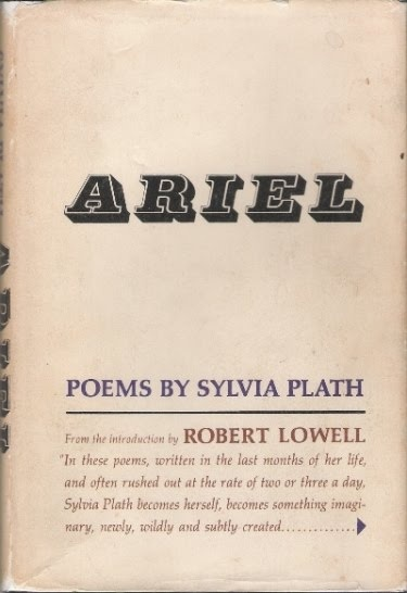 Ariel   Sylvia Plath.  The original edition edited by her husband, Ted Hughes.