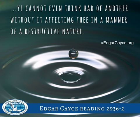 "Quantum Entanglement: ""Ye cannot even think bad of another without it affecting thee in a manner of a destructive nature."" -Edgar Cayce http://www.edgarcayce.org/the-readings/his-readings?utm_content=bufferf2722&utm_medium=social&utm_source=facebook.com&utm_campaign=buffer https://www.facebook.com/edgarcayce/photos/a.10150195864713785.307622.373975233784/10154340226998785/?type=3&theater"
