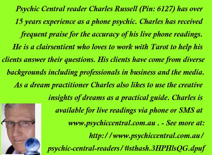 Psychic Central reader Charles Russell (Pin: 6127)  http://www.psychiccentral.com.au/psychic-central-readers/#sthash.3HPHlsQG.dpuf