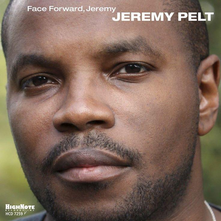 Jeremy Pelt, trumpeter - Face Forward, Jeremy CD Cover