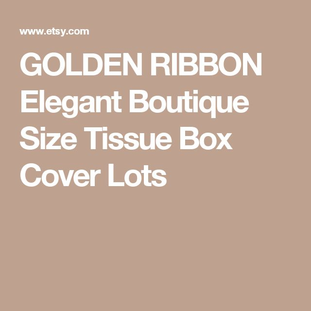 GOLDEN RIBBON Elegant Boutique Size Tissue Box Cover Lots