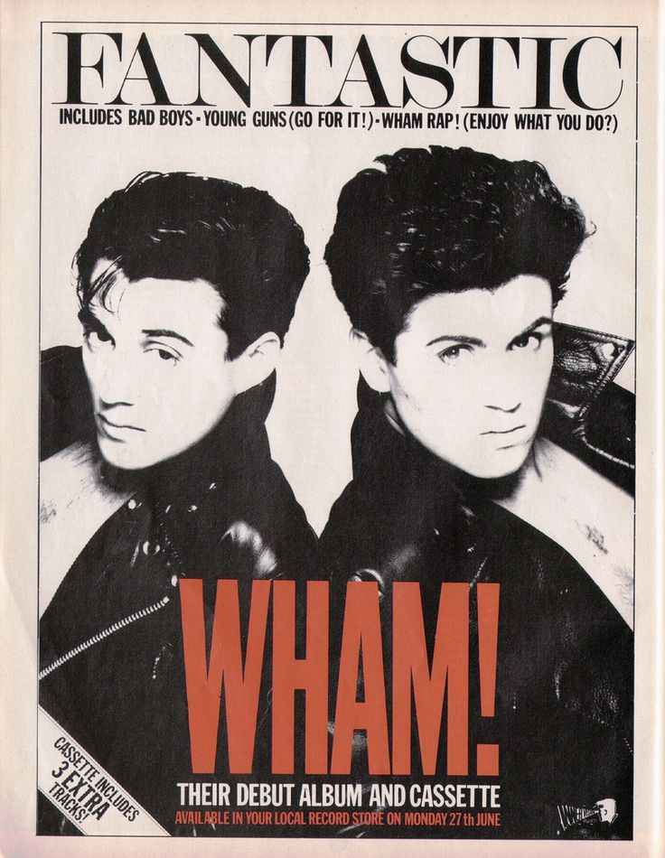 WHAM! God I love these guys, Everything She Wants and Wake Me Up Before You GO GO are great songs!
