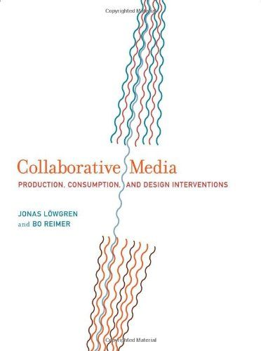 Collaborative media : production, consumption, and design interventions |  	164.26 LOW