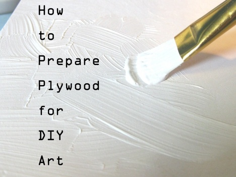 how to prepare plywood for diy art