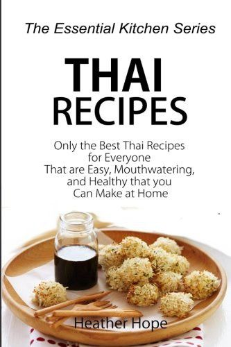 154 best thai cooking food wine images on pinterest thai thai recipes only the best thai recipes for everyone that are easy mouthwatering forumfinder Images