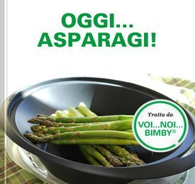 Oggi...asparagi!