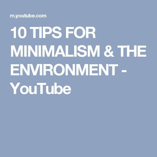 10 TIPS FOR MINIMALISM & THE ENVIRONMENT - YouTube