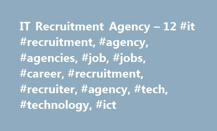 IT Recruitment Agency – 12 #it #recruitment, #agency, #agencies, #job, #jobs, #career, #recruitment, #recruiter, #agency, #tech, #technology, #ict http://sudan.remmont.com/it-recruitment-agency-12-it-recruitment-agency-agencies-job-jobs-career-recruitment-recruiter-agency-tech-technology-ict/  # CV Screen – IT Recruitment Agency CV Screen is a leading IT Recruitment Agency which recruits IT professionals for organisations throughout the UK. Established in 2000, we have built up a large…