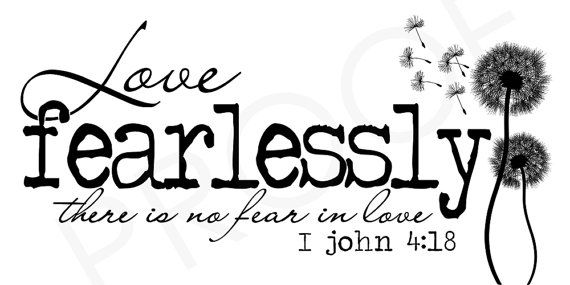 Scripture Art  I John 4:18 Love Fearlessly by ToSuchAsTheseDesigns