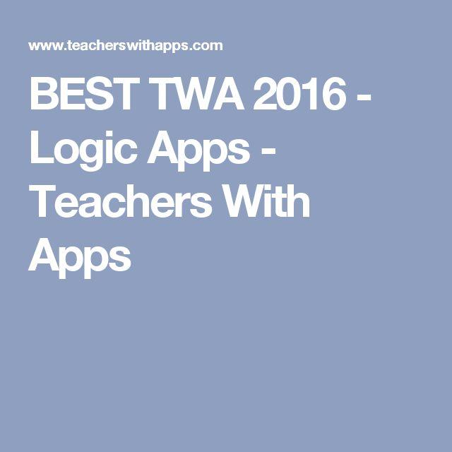 BEST TWA 2016 - Logic Apps - Teachers With Apps