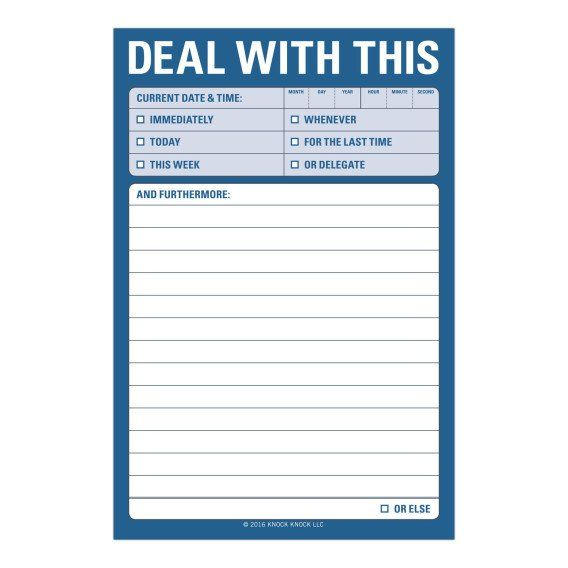 Make someone else do your dirty work!   Knock Knock Deal With This Great Big Sticky Notes