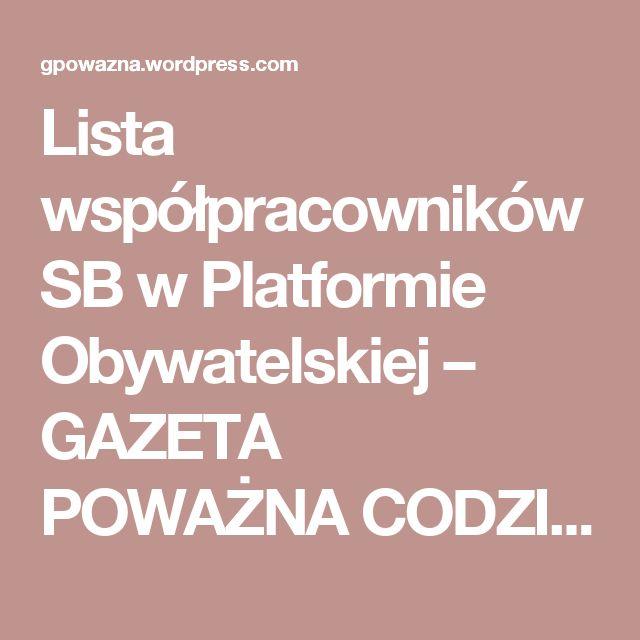 Lista współpracowników SB w Platformie Obywatelskiej – GAZETA POWAŻNA CODZIENNIE