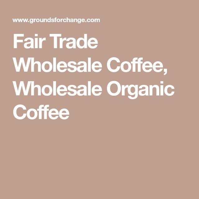 Fair Trade Wholesale Coffee, Wholesale Organic Coffee