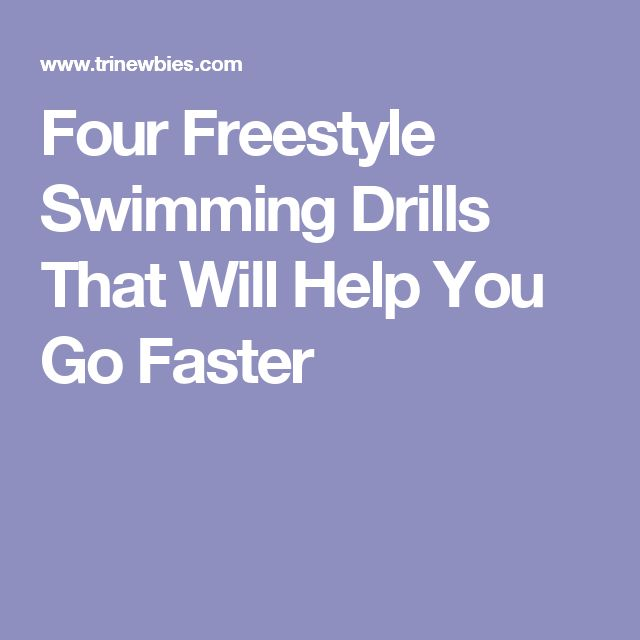 Four Freestyle Swimming Drills That Will Help You Go Faster