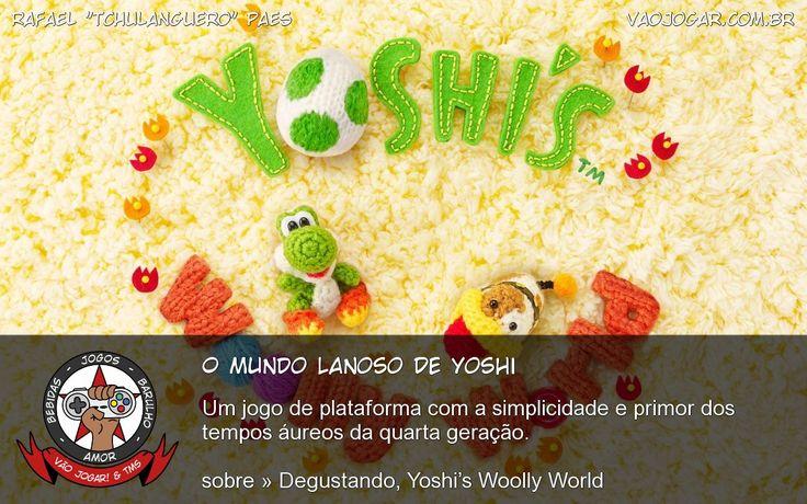 O Mundo Lanoso De Yoshi - Um jogo de plataforma com a simplicidade e primor dos tempos áureos da quarta geração. #VaoJogar #VideoGame #VideoGames #Jogos #Games #Yoshi #YoshisWoollyWorld #WiiU #Nintendo #Analise #Review