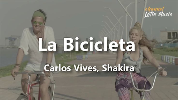 La Bicicleta (Lyrics / Letra) - Carlos Vives. Shakira. Channel Latin Music | Shakira. Latin music. Music playlist