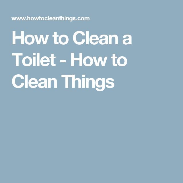 How to Clean a Toilet - How to Clean Things