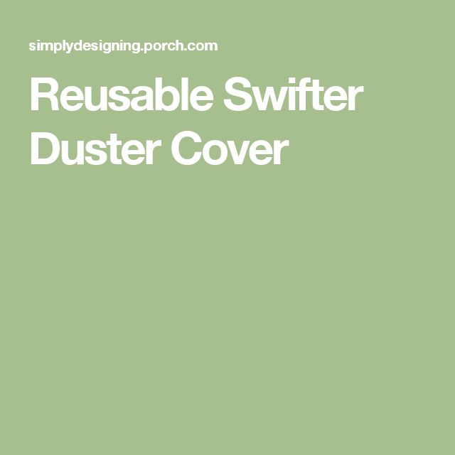 Reusable Swifter Duster Cover