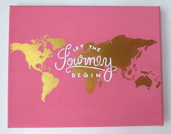 Traveling Quote Canvas Painting, Pink and Gold Canvas, Let the Journey Begin Quote, World Map Canvas