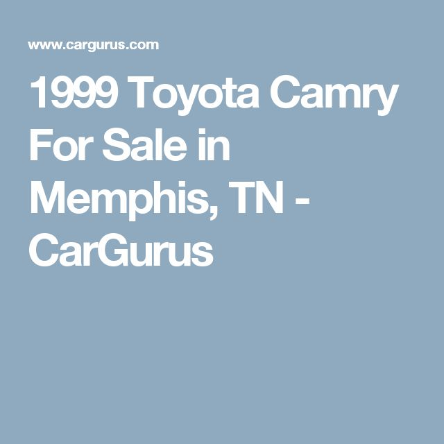 1999 Toyota Camry For Sale in Memphis, TN  - CarGurus