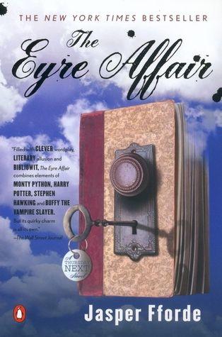 The Eyre Affair  Thursday Next Series by Jasper Fforde.  So much fun to read.  Love. This. Series!