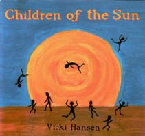 Children of the Sun AUD $20  Vicki Hansen 'Children of the Sun' An album of contemporary world rhythms and music, featuring African, Middle Eastern, Indian and Indigenous Australian sounds and percussion  Half of the ten tracks feature only Vicki, playing keyboards, didgeridoo, voice, dun dun, cowbell, zils and flute.