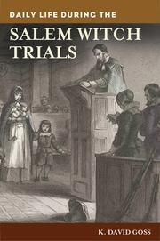 Daily Life during the Salem Witch Trials ebook by K. David Goss Want it