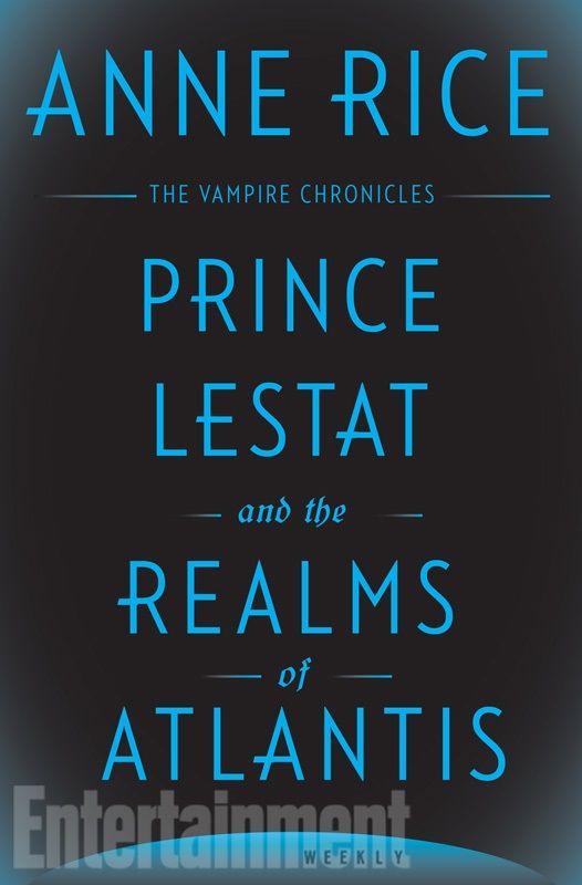 Anne Rice Announces PRINCE LESTAT AND THE REALMS OF ATLANTIS Novel | Nerdist